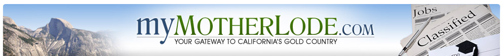 myMotherLode.com - Mother Lode Classifieds / Sonora local news, weather, sports, Entertainment, Angels Camp Jamestown, Twain Harte, San Andreas, Tuolumne, Calaveras