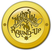 Mother Lode Round-Up