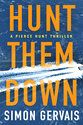 """This book cover image released by Thomas and Mercer shows """"Hunt Them Down,"""" a thriller by Simon Gervais. (Thomas and Mercer via AP)"""
